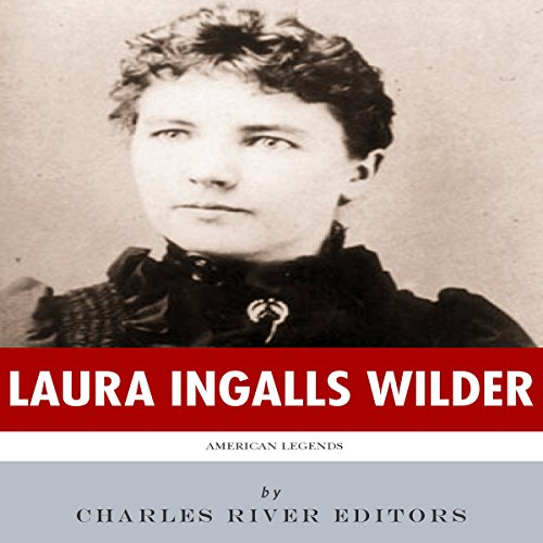 American Legends: The Life of Laura Ingalls Wilder audiobook cover art