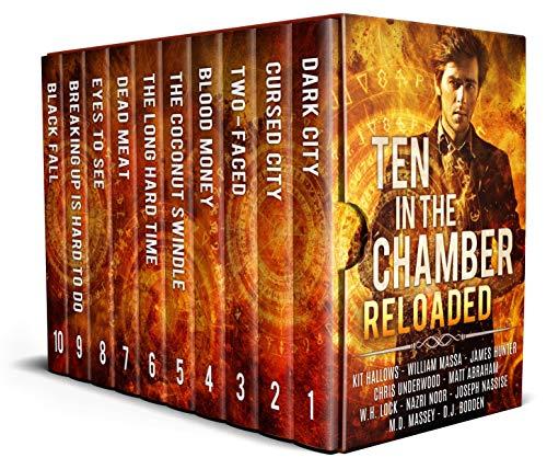 Ten in the Chamber: Reloaded by [Matt Abraham, Kit  Hallows, William Massa, James Hunter, Chris Underwood, W.H. Lock, Nazri Noor, Joseph Nassise, M.D. Massey, D.J. Bodden]