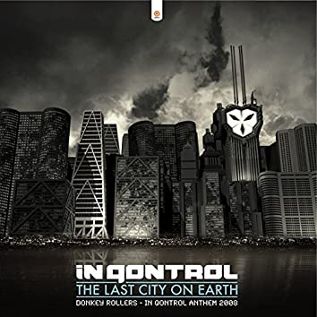 The Last City On Earth EP (In Qontrol Anthem 2008)