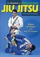 The Essence of Brazilian Jiu-Jitsu