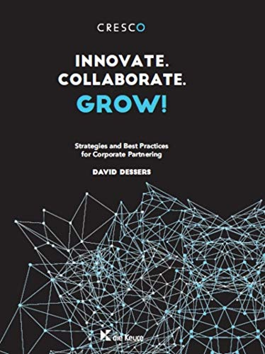 Innovate. Collaborate. Grow !  Strategies and Best Practices for Corporate Partnering