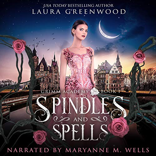 Spindles and Spells Grimm Academy Academy fantasy fairy tale laura greenwood