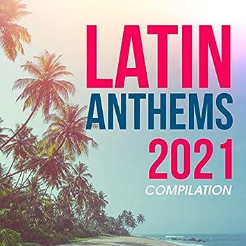 Latin Anthems 2021 Compilation
