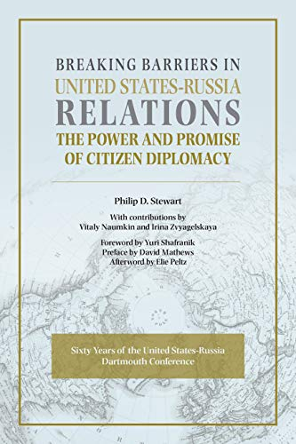 Breaking Barriers in United States-Russia Relations: The Power and Promise of Citizen Diplomacy (English Edition)