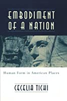 Embodiment of a Nation: Human Form in American Places