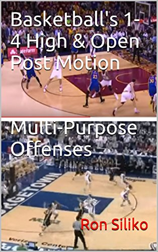 Basketball\'s 1-4 High & Open Post Motion Multi-Purpose Offenses (English Edition)