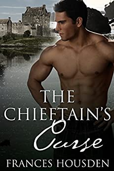 The Chieftain's Curse (Chieftain Series Book 1) by [Frances Housden]