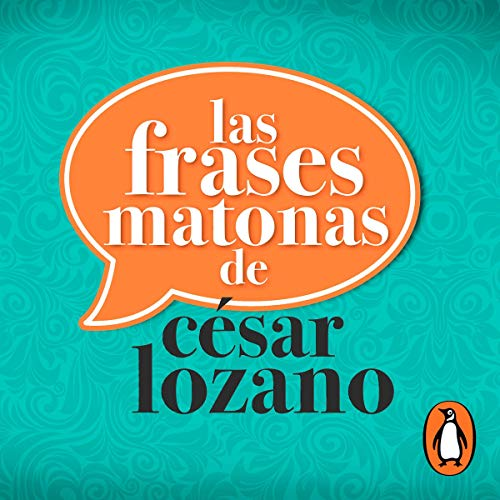 Las frases matonas de César Lozano [The Bad Phrases of César Lozano] Audiobook By César Lozano cover art