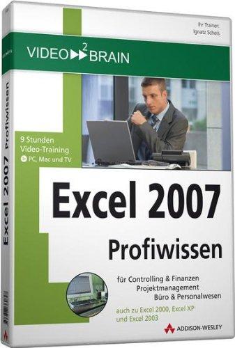 Excel 2007 Profiwissen - Video-Training - 10 Stunden Video-Training - für Excel 2007: 9 Stunden Video-Training - für Excel 2007 (AW Videotraining Programmierung/Technik)