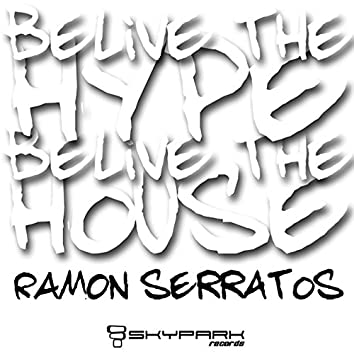 Belive The Hype (Belive The House)