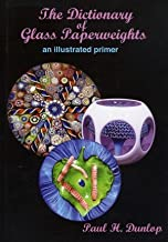 The Dictionary of Glass Paperweights: An Illustrated Primer