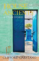 House of the Ancients and Other Stories
