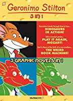 Geronimo Stilton 3 in 1 3: Dinosaurs in Action!, Play It Again, Mozart!, The Weird Book Machine