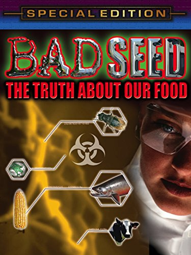 Bad Seed - The Truth About Our Food