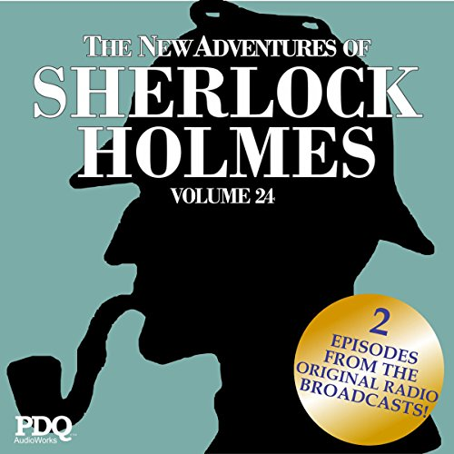 The New Adventures of Sherlock Holmes: The Golden Age of Old Time Radio Shows, Vol. 24 audiobook cover art