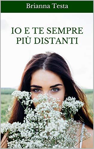 Io e te sempre più distanti: Gossip & Stars (Italian Edition)