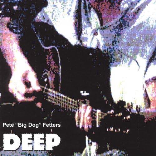Pete 'big Dog' Fetters