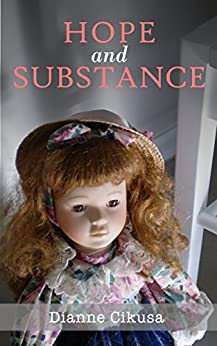 [Dianne Cikusa]のHope and Substance (English Edition)