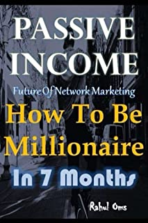 Passive Income How To Be Millionaire In 7 Months: Business idea for multilevel marketing Residual income Without Investment how to make money to get rich fast - champcash amazon book