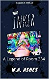The Inker: A Legend of Room 334 (The Legends of Room 334 Book 1) (English Edition)