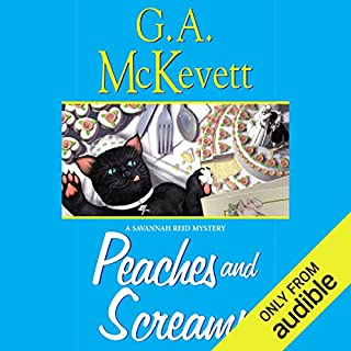 Peaches and Screams     Savannah Reid, Book 7              Written by:                                                                                                                                 G. A. McKevett                               Narrated by:                                                                                                                                 Dina Pearlman                      Length: 8 hrs and 2 mins     Not rated yet     Overall 0.0