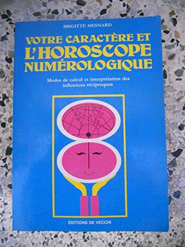 Votre caractère et l'horoscope numérologique