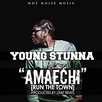 Amaechi (Run the Town)