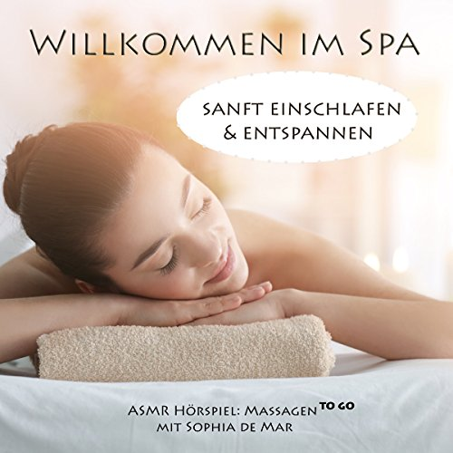 Willkommen im Spa     Sanft einschlafen & entspannen              By:                                                                                                                                 Sophia de Mar                               Narrated by:                                                                                                                                 Sophia de Mar                      Length: 1 hr and 50 mins     4 ratings     Overall 4.8