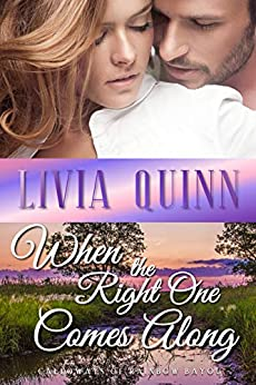 When the Right One Comes Along: A small town romantic suspense (Calloways of Rainbow Bayou Book 1) by [Livia Quinn]