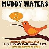 マディ・ウォーターズ・デイ: ライヴ・アット・ポールズ・モール、ボストン 1976 + アット・ニューポート 1960  (2CD)