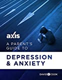 A Parent's Guide to Depression and Anxiety (Axis Parent's Guide) (English Edition)