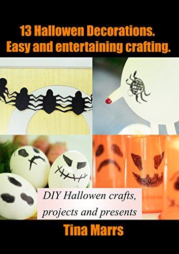 Homemade Halloween Decorations: 13 Halloween Decorations. Easy and entertaining crafting: DIY Hallowen…
