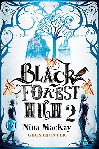 Black Forest High 2: Ghosthunter (German Edition)
