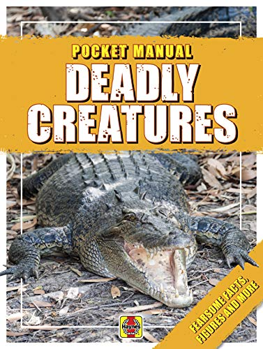 Deadly Creatures: Fearsome Facts, Figures and More! (Pocket Manual)