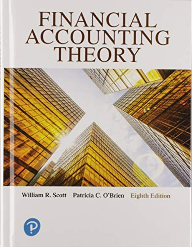 Compare Textbook Prices for Financial Accounting Theory 8 Edition ISBN 9780134166681 by Scott, William R.,O'Brien, Patricia