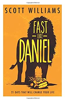 Fast Like Daniel  21 Days That Will Change Your Life