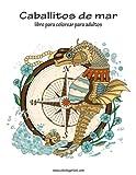 Caballitos de mar libro para colorear para adultos 1: Volume 1