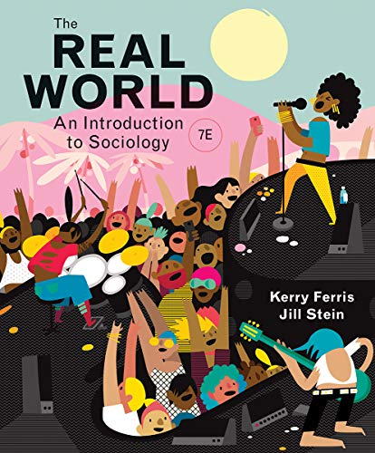 Compare Textbook Prices for The Real World Seventh Edition Seventh Edition ISBN 9780393419337 by Ferris, Kerry,Stein, Jill