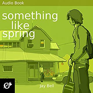 Something Like Spring     Something Like..., Book 4              By:                                                                                                                                 Jay Bell                               Narrated by:                                                                                                                                 Kevin R. Free                      Length: 17 hrs and 19 mins     466 ratings     Overall 4.8