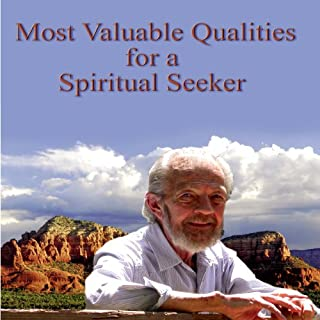Most Valuable Qualities for a Spiritual Seeker                   By:                                                                                                                                 David R. Hawkins                               Narrated by:                                                                                                                                 David R. Hawkins                      Length: 4 hrs and 1 min     2 ratings     Overall 4.5