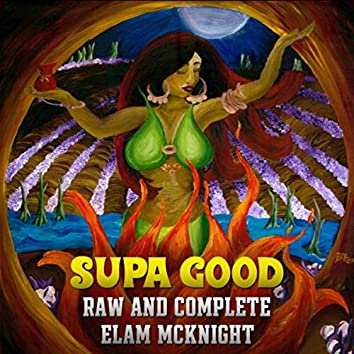 Supa Good: Raw and Complete