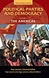 Political Parties and Democracy: Volume I: The Americas: 1 (Political Parties in Context)