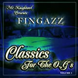 Mr. Knightowl Presents: Fingazz - Classics For the O.G.'s Volume 1 [Explicit]