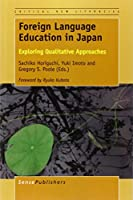 Foreign Language Education in Japan: Exploring Qualitative Approaches (Critical New Literacies: the Praxis of English Language Teaching and Learning)