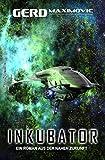 Inkubator: Ein Roman aus der nahen Zukunft