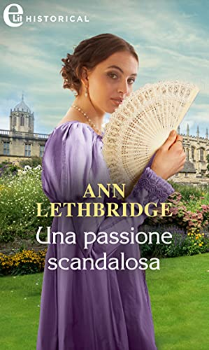 Una passione scandalosa (eLit) (Castonbury Park Vol. 4) di [Ann Lethbridge]