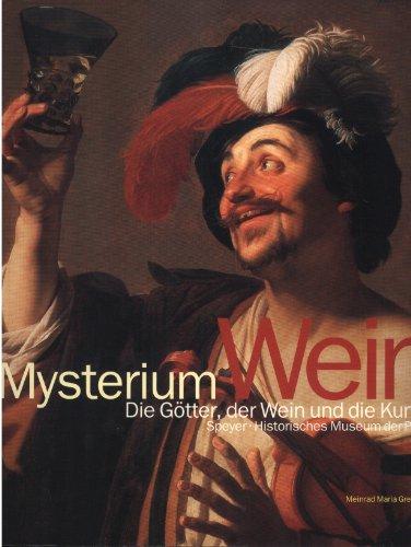 Mysterium Wein. Die Götter, der Wein und die Kunst