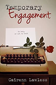 Temporary Engagement by [Cairenn Lawless]