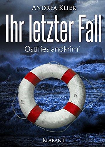 Ihr letzter Fall. Ostfrieslandkrimi (Hauke Holjansen ermittelt 9) (German Edition)