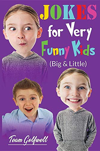 JOKES FOR VERY FUNNY KIDS  (Big & Little): A Treasury of Funny Jokes and Riddles Ages  9 - 12 and Up